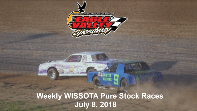 Eagle Valley Speedway 7/7/18 WISSOTA Pure Stock Races
