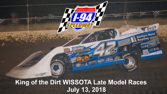 I-94 Speedway 7/13/18 WISSOTA Late Model Races
