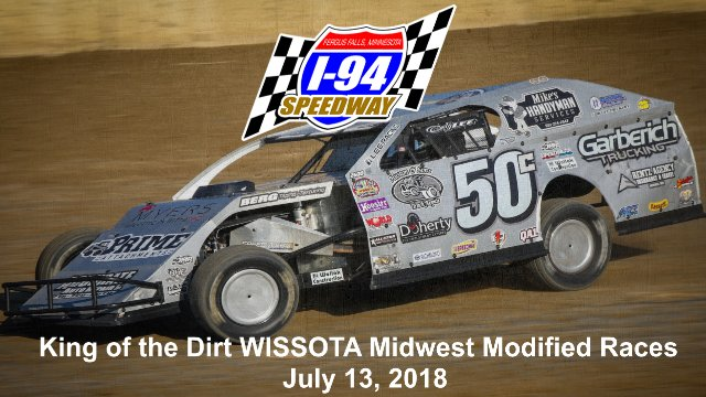 I-94 Speedway 7/13/18 WISSOTA Midwest Modified Races