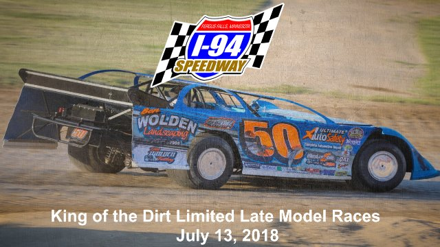 I-94 Speedway 7/13/18 Limited Late Model Races