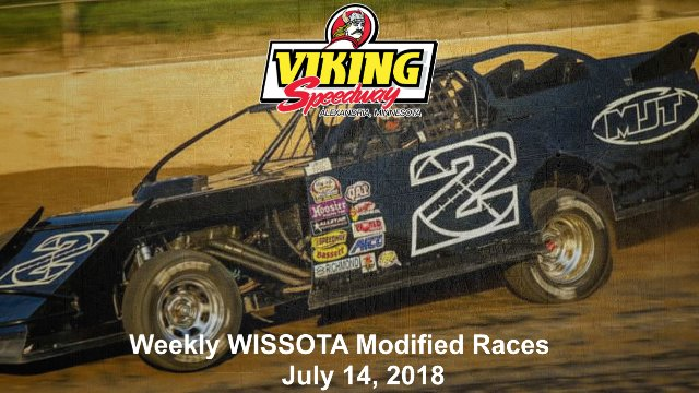Viking Speedway 7/14/18 WISSOTA Modified Races