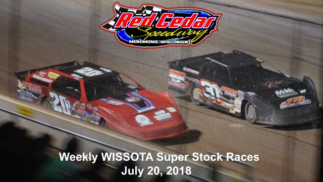 Red Cedar Speedway 7/20/18 WISSOTA Super Stock Races