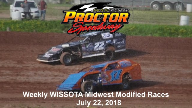 Proctor Speedway 7/22/18 WISSOTA Midwest Modified Races