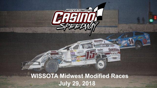 Casino Speedway 7/29/18 WISSOTA Midwest Modified Races