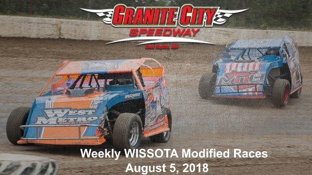 Granite City Speedway 8/5/18 WISSOTA Modified Races