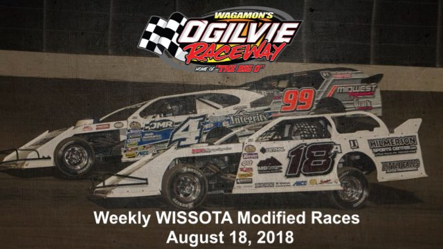 Ogilvie Raceway 8/18/18 WISSOTA Modified Races