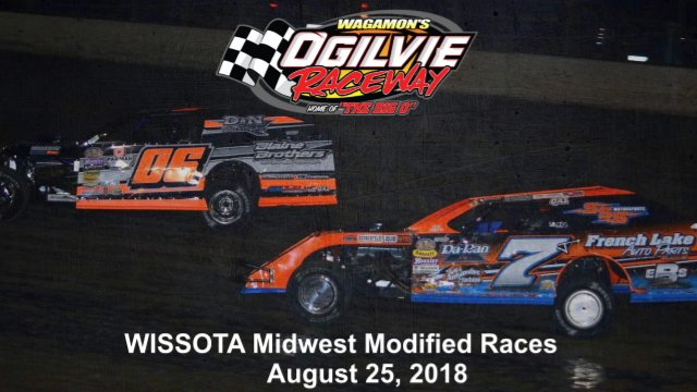 Ogilvie Raceway 8/25/18 WISSOTA Midwest Modified Races