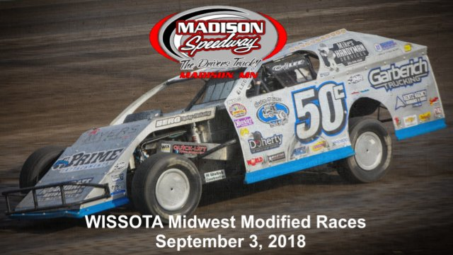 Madison Speedway 9/3/18 WISSOTA Midwest Modified Races