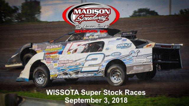 Madison Speedway 9/4/18 WISSOTA Super Stock Races