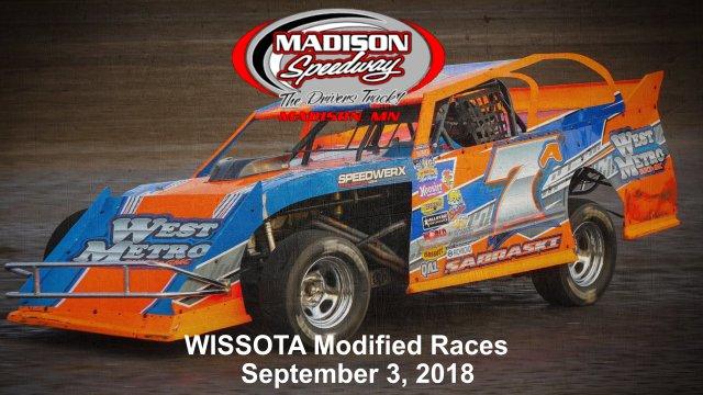 Madison Speedway 9/4/18 WISSOTA Modified Races