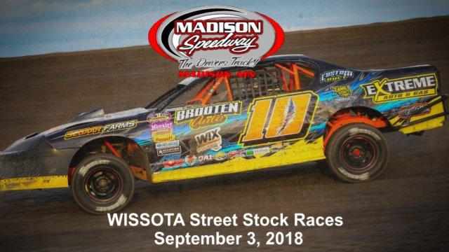 Madison Speedway 9/3/18 WISSOTA Street Stock Races