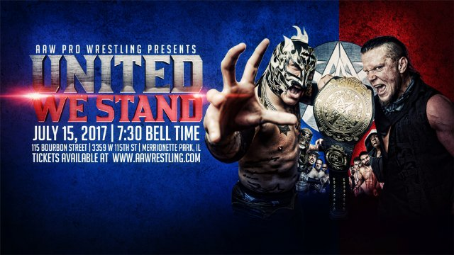 7/15/17 - United We Stand - AAW Pro