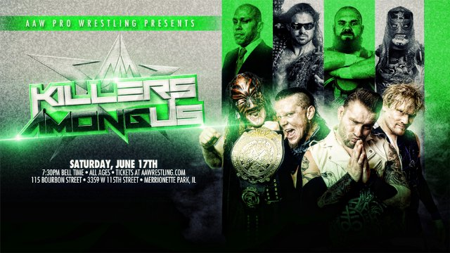 6/17/17 - Killers Among Us - AAW Pro