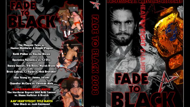 8.9.08 - Fade To Black - AAW Pro