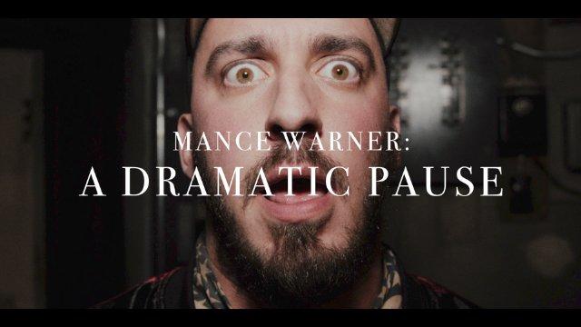 Mance Warner - A Dramatic Pause