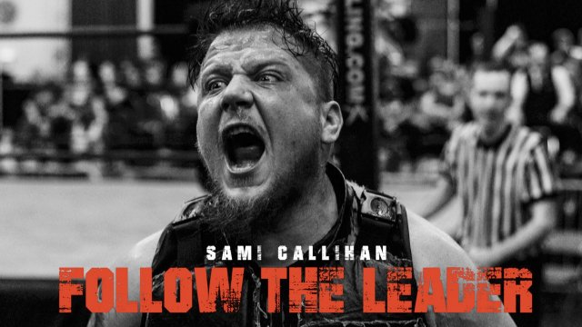 Sami Callihan - Follow The Leader