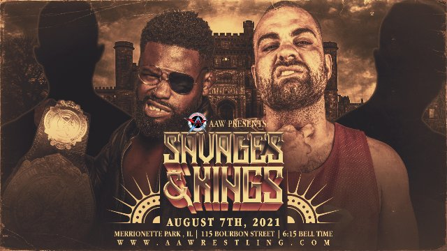 8.7.21 - Savages & Kings - AAW Pro