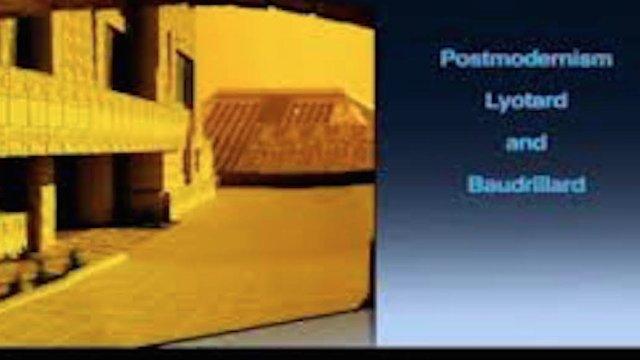 Postmodernism - Lyotard and Baudrillard
