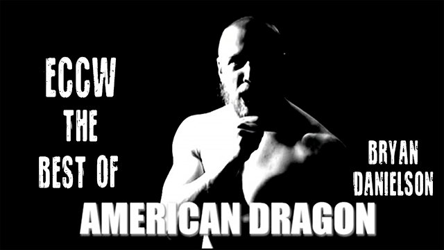 "ECCW Best Of ""American Dragon"" Bryan Danielson"