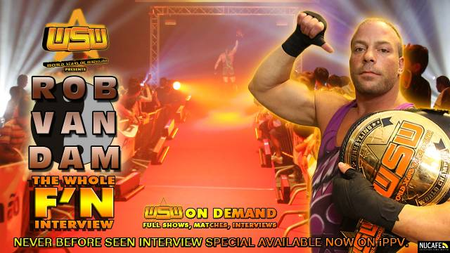 WSW PRESENTS : ROB VAN DAM - THE WHOLE F'N INTERVIEW
