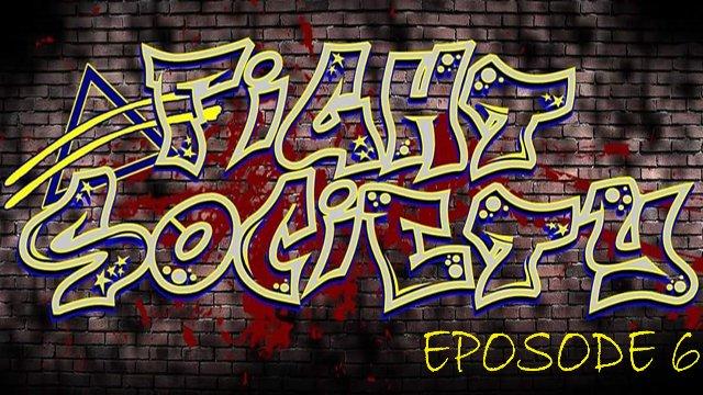 FIGHT SOCIETY EPISODE 6