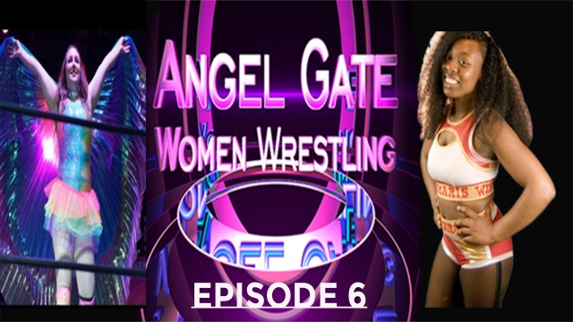 Angel Gate Women's Wrestling: Episode 6