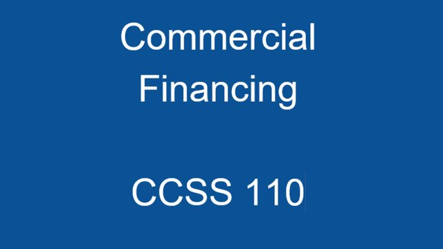CCSS 110  Commercial Financing