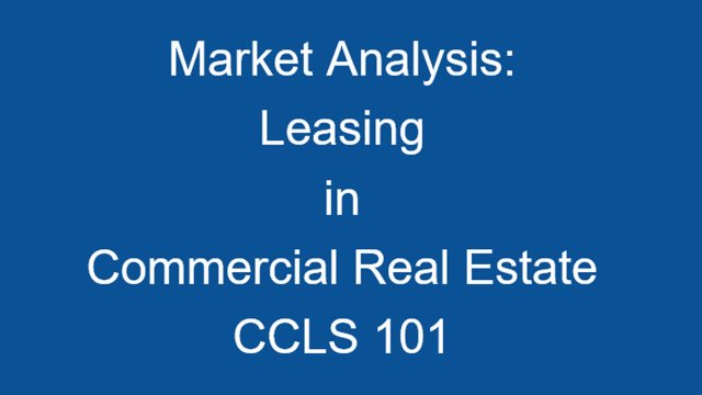 CCLS 101 - Market Analysis for Commercial Leasing