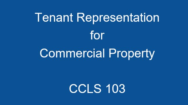 CCLS 103 Tenant Representation