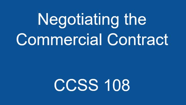 CCSS 108 Negotiating the Commercial Contract