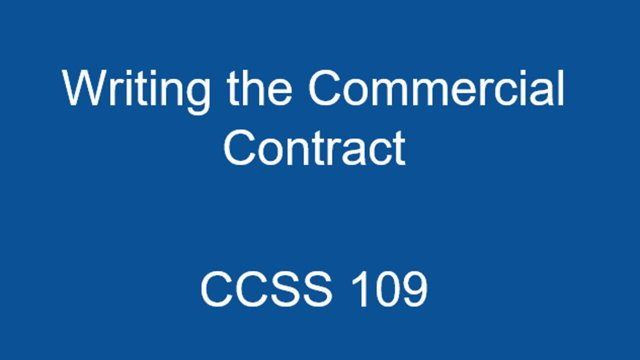 CCSS 109 Writing the Commercial Contract