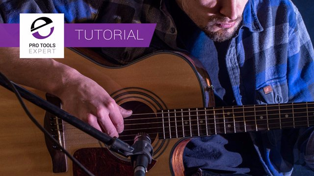 Free Turorial - Recording Your First Acoustic Guitar In Pro Tools