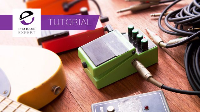 How To Process A DI Guitar Part In Pro Tools - Expert Tutorial
