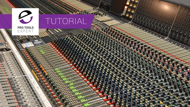 Tutorial - Using An Analogue Console With Pro Tools
