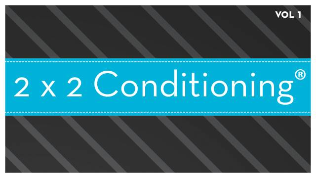 2 X 2 Conditioning®  Vol. 1