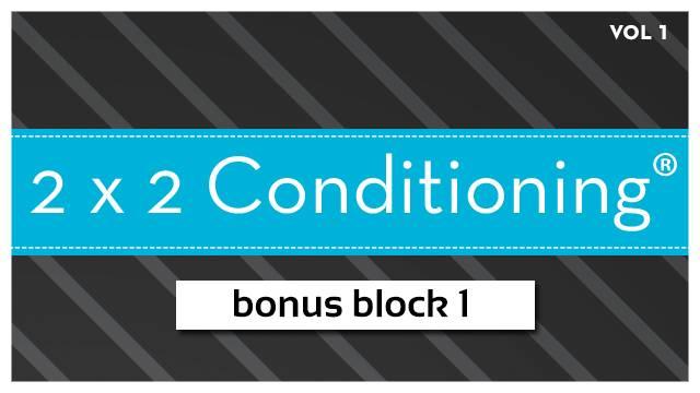 2X2 Conditioning® Vol. 1 - Bonus Block 1