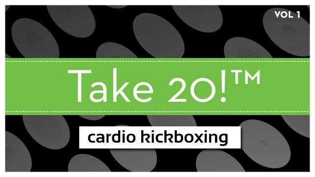 Take 20!® Cardio Kickboxing