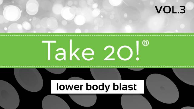 Take 20!®  Vol. 3 - Lower Body Blast!