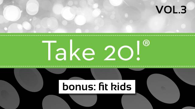 Take 20!® Vol. 3 - BONUS: FIt Kids