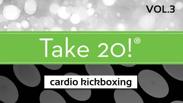 Take 20!® Vol. 3 - Cardio Kickboxing