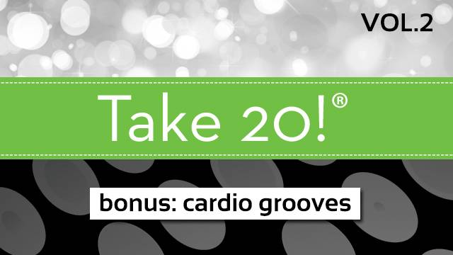 Take 20!® Vol. 2 BONUS - Cardio Grooves