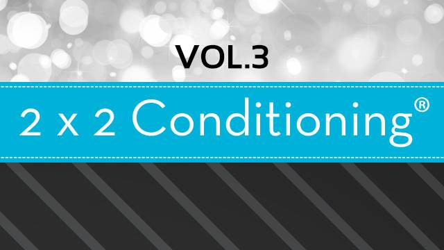 2X2 Conditioning® Vol. 3