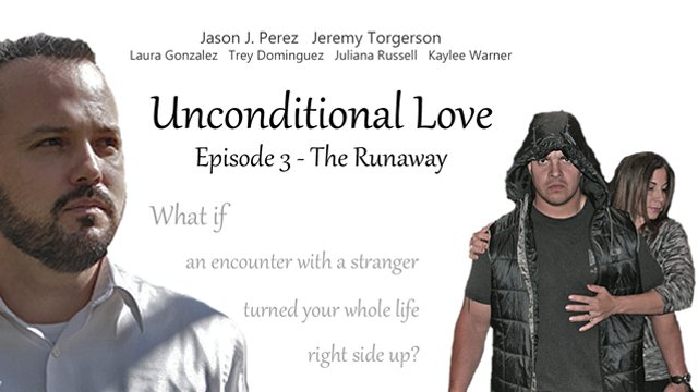 Unconditional Love: Episode 3 - The Runaway
