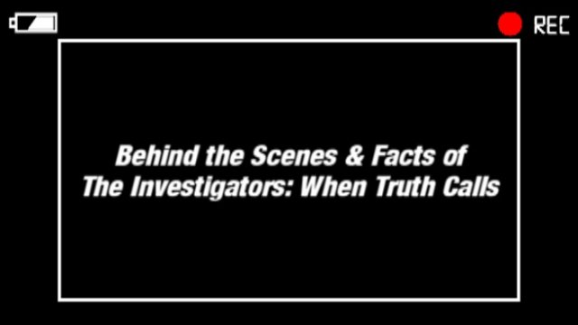 Behind the Scenes & Facts of The Investigators: When Truth Calls