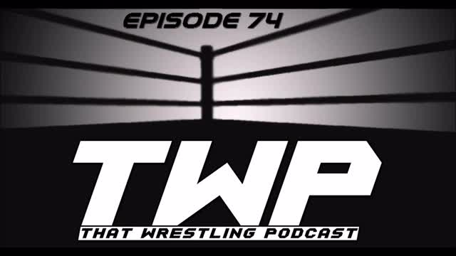TWP Episode 74  /WrestleKingdom 12, TWMmys 2017 and That Wrestling Podcast LIVE!!