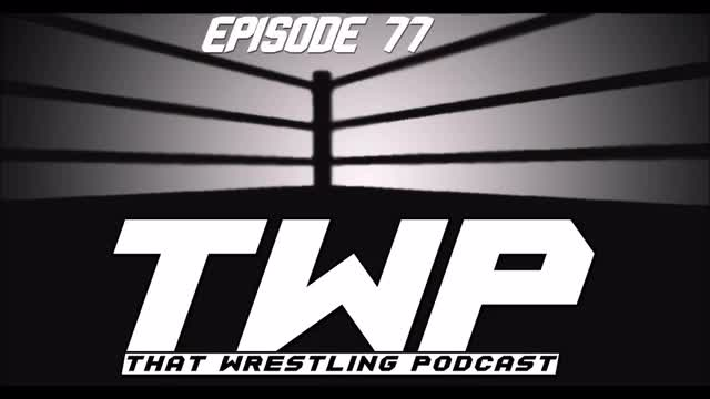 TWP Episode 77/ Raw 25, XFL, Royal Rumble and NXT TakeOver Predictions