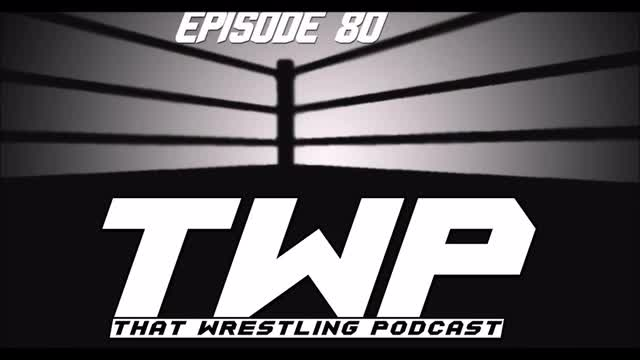 TWP Episode 80 /Seth Rollins, Pete Dunne vs Roderick Strong & Honor Reigns Supreme – That Wrestling Podcast