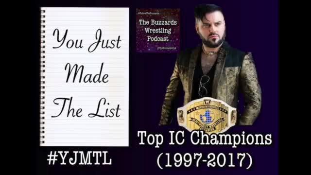 #YJMTL 2 - Top 10 WWE IC Champions (1997 - 2017)