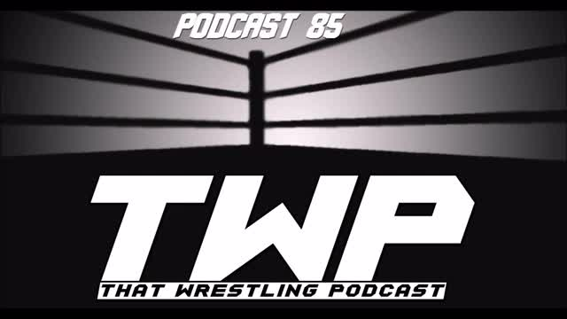 TWP Episode 85  /Daniel Bryan, Ultimate Deletion & 5* Wrestling Is No More