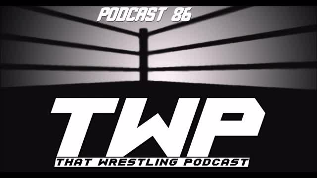 TWP Episode 86 / Sasha and Bayley, Rusev, NXT & Strong Style Evolved